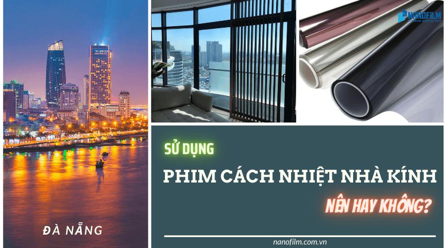 Có nên sử dụng phim cách nhiệt nhà kính tại Đà Nẵng hay không?
