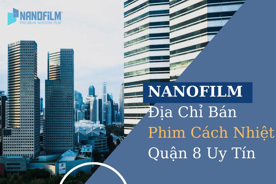Nanofilm đơn vị bán phim cách nhiệt uy tín quận8