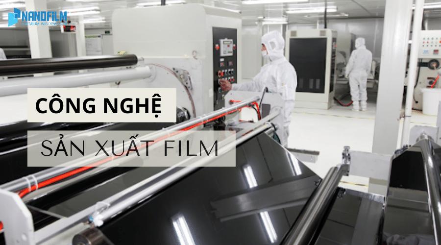 Công nghệ sản xuất film cách nhiệt