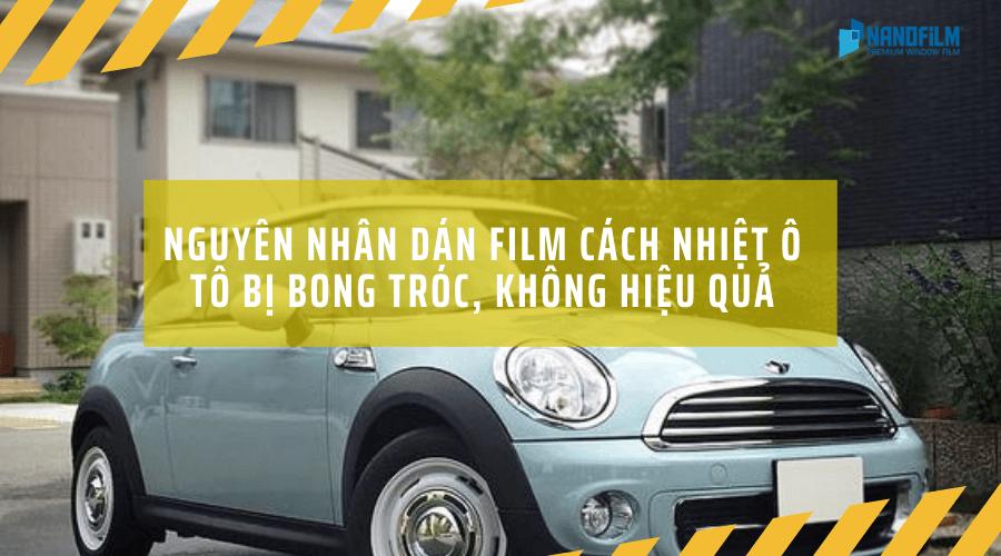 Nguyên nhân dán film cách nhiệt ô tô bị bong tróc, không hiệu quả