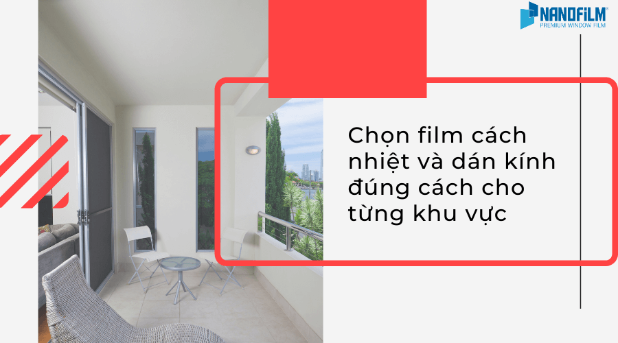 Chọn film cách nhiệt và dán kính đúng cách cho từng khu vực