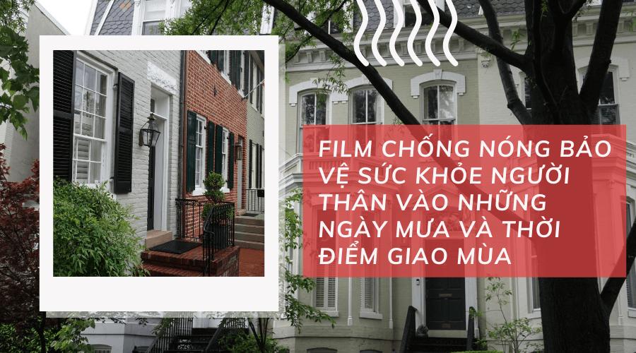 Film chống nóng bảo vệ sức khỏe người thân vào những ngày mưa và thời điểm giao mùa