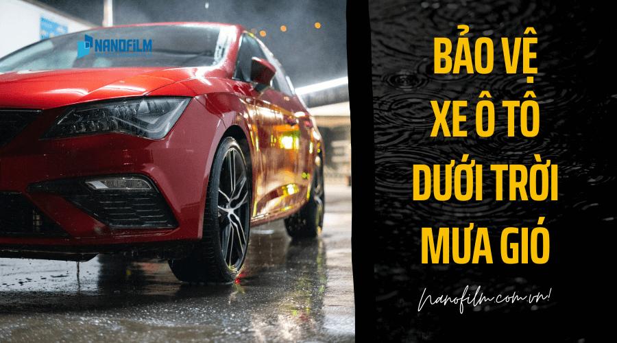 Bảo vệ xe ô tô dưới trời mưa gió - Chăm sóc, bảo dưỡng oto thường xuyên