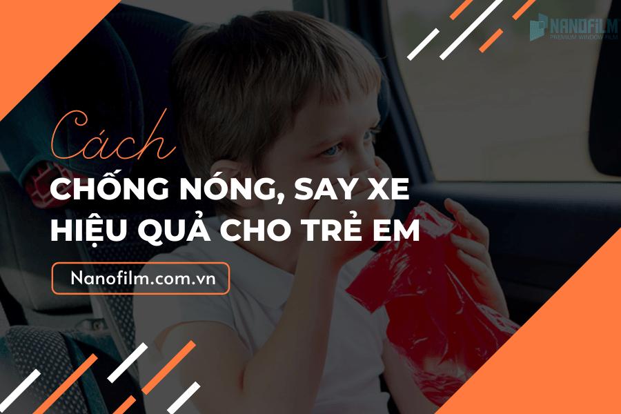 cách chống nóng và say xe ô tô cho trẻ em