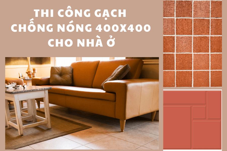 Lưu ý khi thi công gạch chống nóng 400x400 cho nhà ở