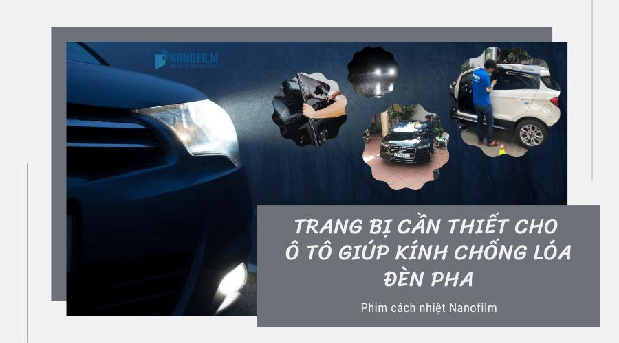 Trang bị cần thiết cho ô tô giúp kính chống lóa đèn pha