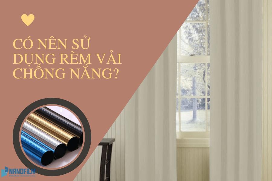 Có nên sử dụng rèm vải chống nắng?