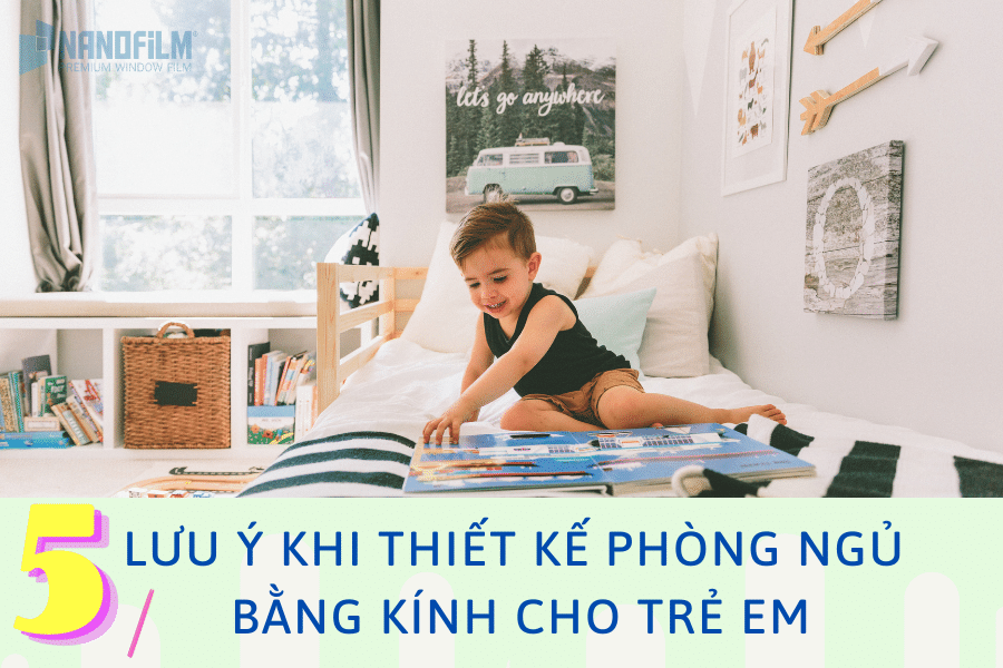 Dán kính cách nhiệt - lưu ý khi thiết kế phòng ngủ bằng kính cho trẻ em