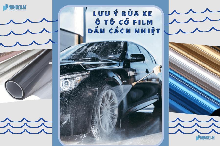 Lưu ý khi rửa xe ô tô có dán film cách nhiệt