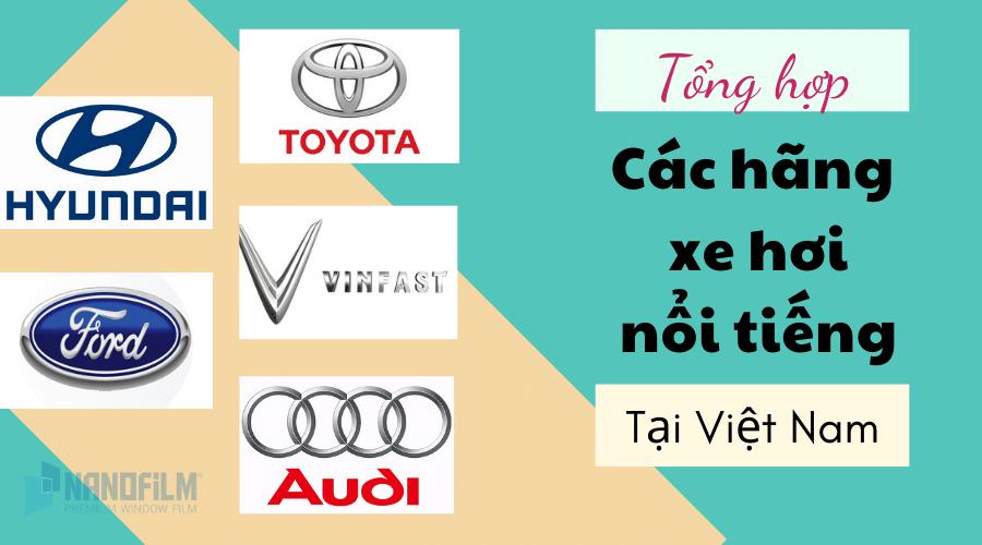 Tổng hợp các hãng xe hơi nổi tiếng tại Việt Nam