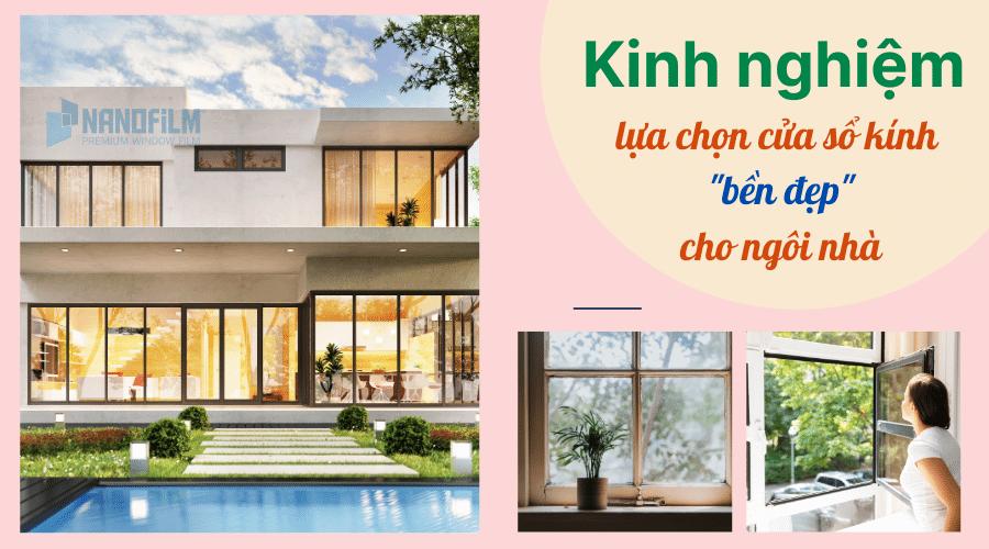 Kinh nghiệm chọn cửa sổ kính bền đẹp cho ngôi nhà
