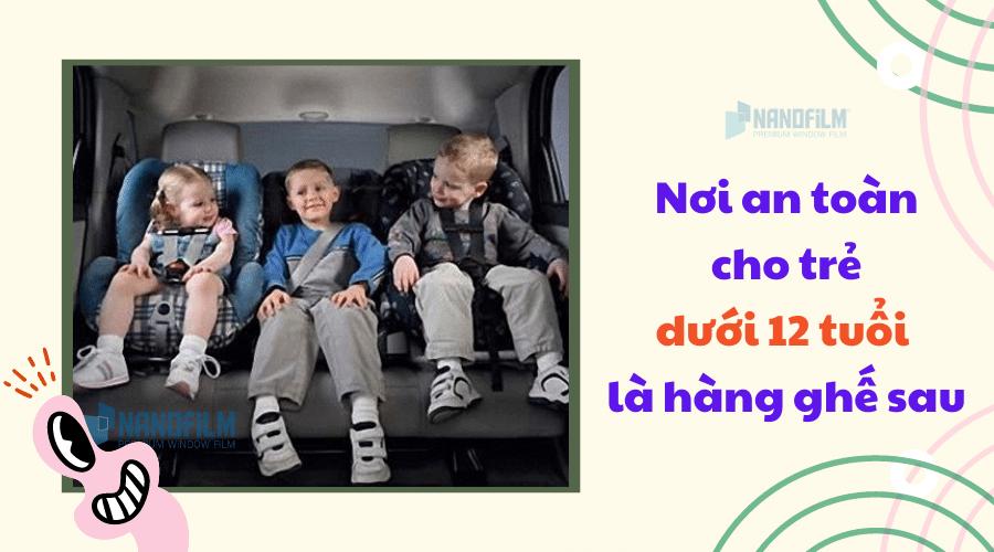 Nơi an toàn nhất cho trẻ dưới 12 tuổi là hàng ghế phía sau