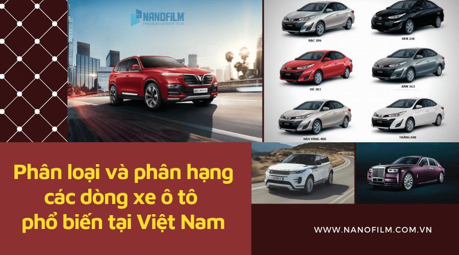 Phân loại và phân hạng các dòng xe ô tô phổ biến hiện nay tại Việt Nam
