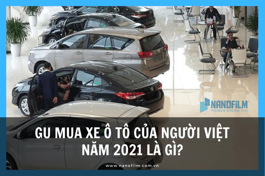 Gu mua xe ô tô của người Việt năm 2021 là gì?