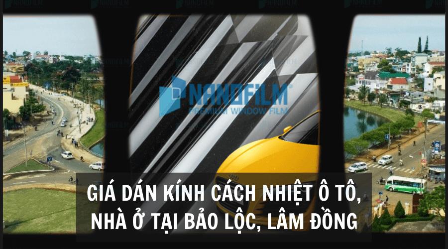 Giá dán kính cách nhiệt ô tô, nhà ở tại Bảo Lộc, Lâm Đồng
