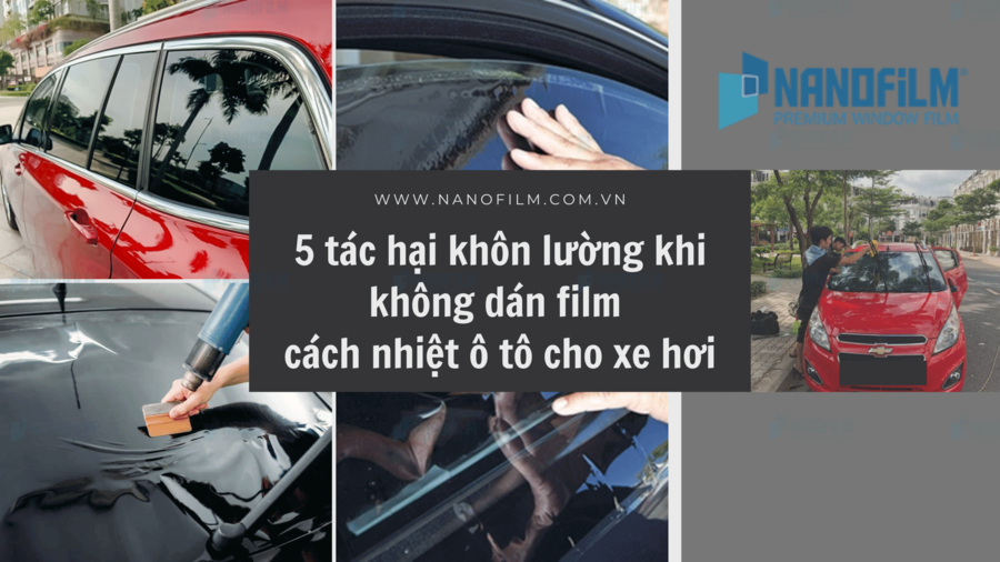 5 tác hại khôn lường khi không dán film cách nhiệt ô tô cho xe hơi