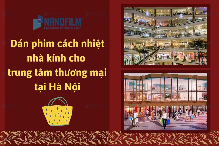 Dán phim cách nhiệt nhà kính cho trung tâm thương mại tại Hà Nội