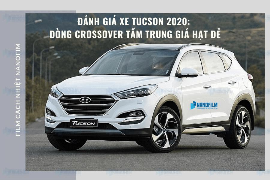 Đánh giá xe Tucson 2020: dòng crossover tầm trung giá hạt dẻ