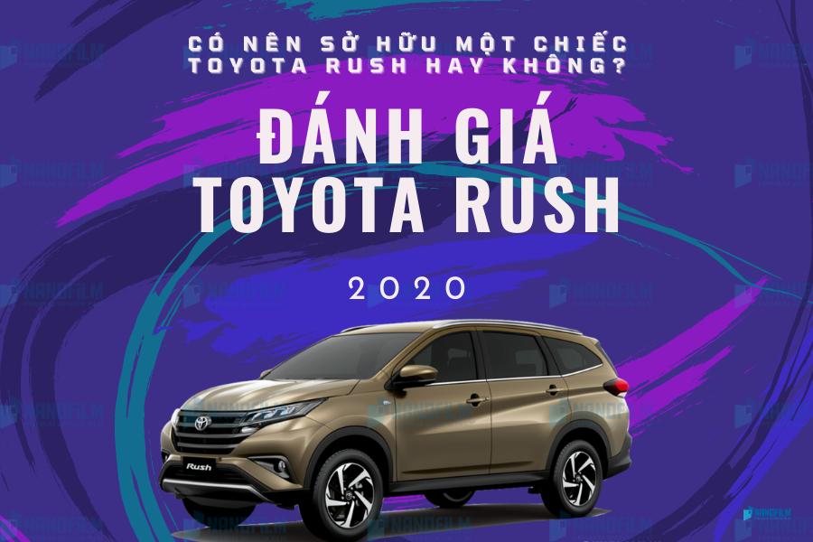 Đánh giá xe toyota rush 2020, mẫu xe đa dụng cho gia đình