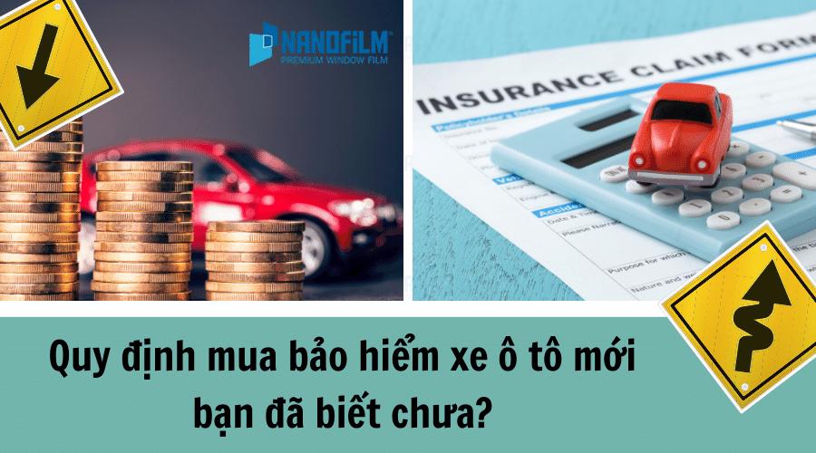 Quy định mua bảo hiểm xe ô tô mới bạn đã biết chưa?
