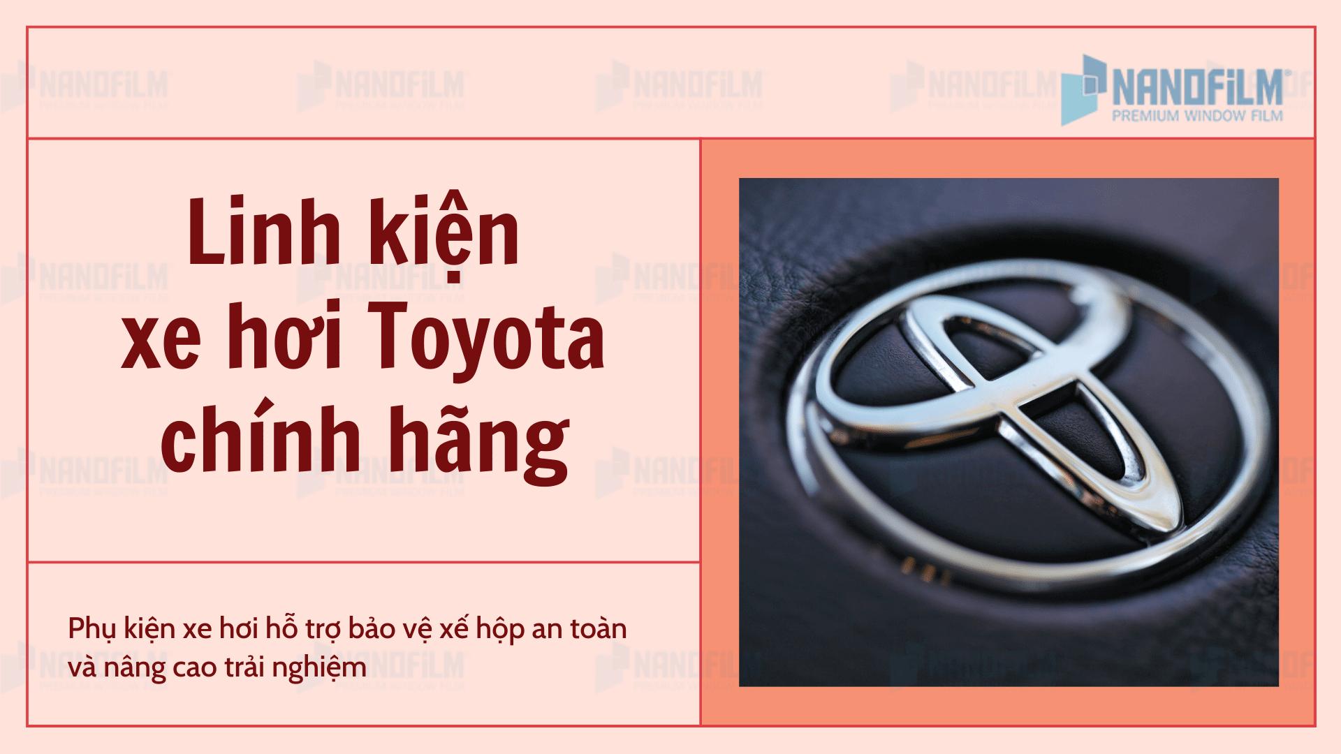 Lưu ý để mua linh kiện xe hơi Toyota chính hãng