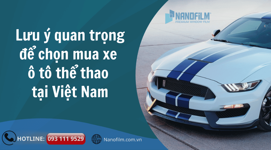 Những lưu ý quan trọng để chọn mua xe ô tô thể thao tại Việt Nam