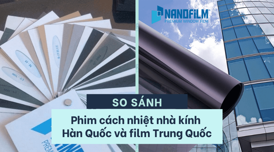 So sánh phim cách nhiệt nhà kính Hàn Quốc và film Trung Quốc