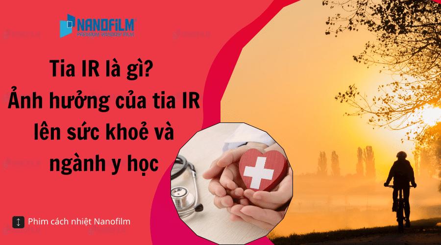 Tia IR là gì? Ảnh hưởng của tia IR lên sức khoẻ và ngành y học