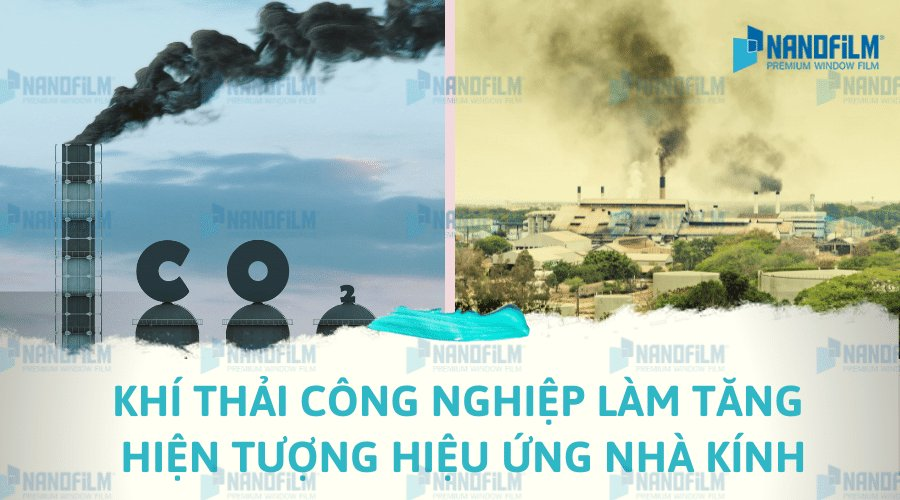 Khí thải công nghiệp làm tăng hiện tượng hiệu ứng nhà kính