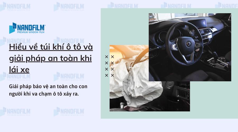 Hiểu về túi khí ô tô và giải pháp an toàn khi lái xe