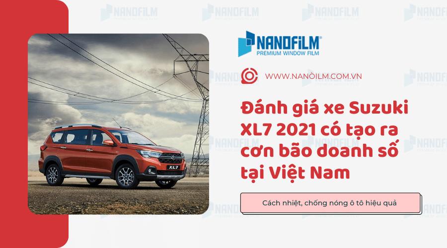Đánh giá xe Suzuki XL7 2021 có tạo ra cơn bão doanh số tại Việt Nam